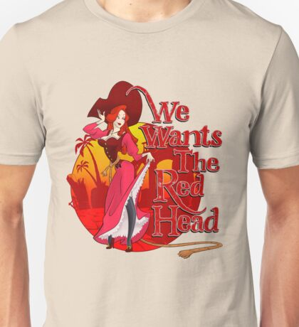 We Wants the Red Head Unisex T-Shirt