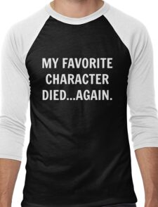 My favorite character died...again. Men's Baseball ¾ T-Shirt