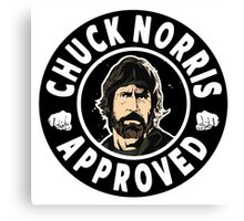 Chuck Norris Approved II. Canvas Print