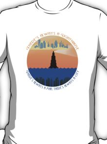 There's always a lighthouse... T-Shirt