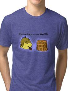 Elemontary my dear Waffle Tri-blend T-Shirt