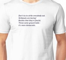 Besides that they're fascist. Unisex T-Shirt