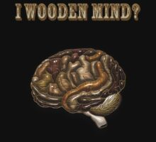 I WOODEN MIND? Kids Clothes