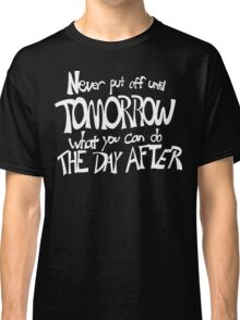 Procrastinator's Manifesto Classic T-Shirt