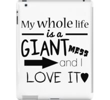 """My Whole Life is a Giant Mess and I Love It"" -Andy Dwyer iPad Case/Skin"