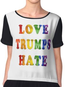 Love Trumps Hate (Rainbow Letters) Chiffon Top