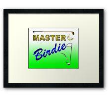 Master of the Birdie - Golf Framed Print