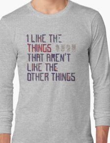 The Things I Like Long Sleeve T-Shirt