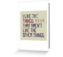 The Things I Like Greeting Card