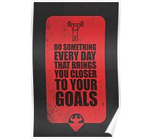 Do Something Every Day That Brings You Closer To Your Goals. – Gym Motivational Quotes Poster