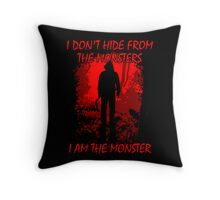I Am The Monster Throw Pillow