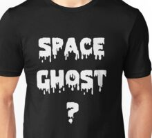 Space ghost? Unisex T-Shirt