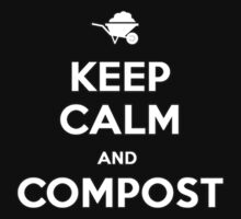 Keep Calm & Compost by Moreland Community Gardening