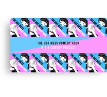The Hot Mess Comedy Hour Swagger Canvas Print