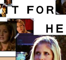 Do it for Buffy Sticker