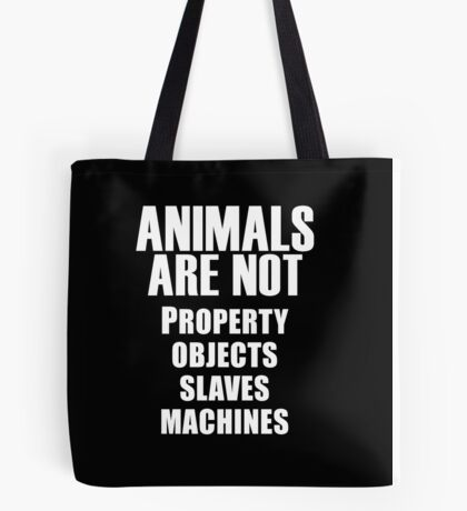 Animals Are Not Tote Bag