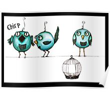 Feeling chirpy Poster