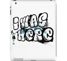 I was here street art - Switched at Birth iPad Case/Skin