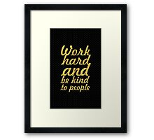 Work hard and be kind to people - Gym Motivational Quote Framed Print