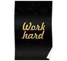 Work hard - Inspirational Quote Poster