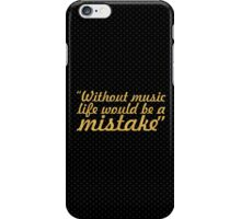 """Without music life would be a mistake - """"Friedrich Nietzsche"""" Life Inspirational Quote iPhone Case/Skin"""