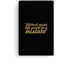 "Without music life would be a mistake - ""Friedrich Nietzsche"" Life Inspirational Quote Canvas Print"
