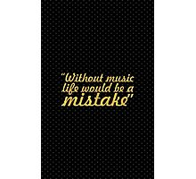 """Without music life would be a mistake - """"Friedrich Nietzsche"""" Life Inspirational Quote Photographic Print"""