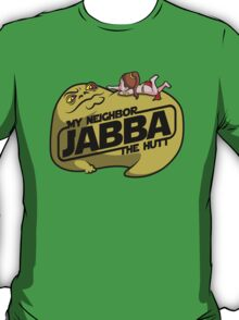 My Neighbor Jabba T-Shirt