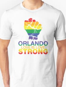 Love Is Love, Orlando Strong Unisex T-Shirt