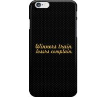 Winners train... Gym Motivational Quote iPhone Case/Skin