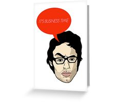 It's business time. Greeting Card