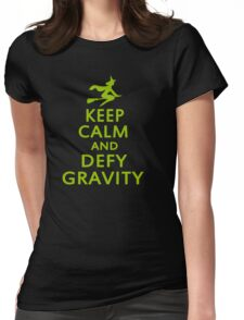Wicked. Keep Calm And Defy Gravity. Womens Fitted T-Shirt