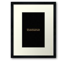 When my body... Inspirational Quote Framed Print