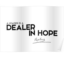 a leader is a dealer in hope - napoleon Poster