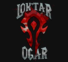 Lok'tar Ogar Unisex T-Shirt