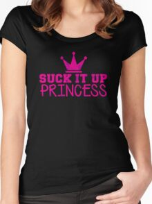 Suck it up PRINCESS (distressed) Women's Fitted Scoop T-Shirt