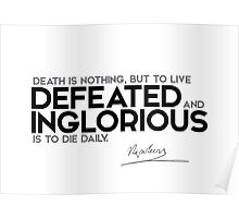 to live defeated, die daily - napoleon Poster