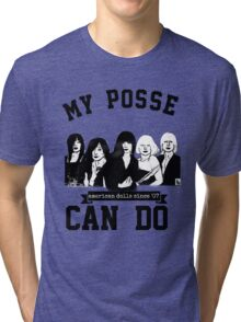 My Posse Can Do III Tri-blend T-Shirt