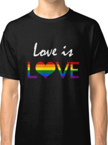 Love is LOVE (2) Classic T-Shirt