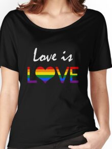 Love is LOVE (2) Women's Relaxed Fit T-Shirt
