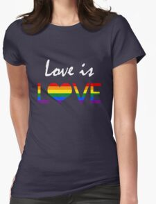 Love is LOVE (2) Womens Fitted T-Shirt