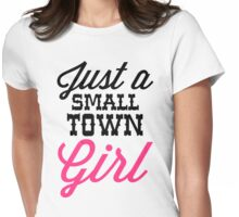 Small Town Girl Music Quote Womens Fitted T-Shirt