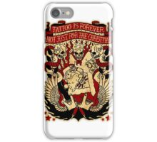 Informative Signs - Tattoo is forever iPhone Case/Skin