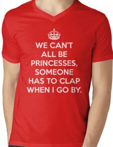 Can't All Be Princesses Funny Quote Mens V-Neck T-Shirt
