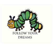 Ralph Wiggum- Follow Your Dreams Art Print