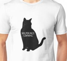Ser Pounce is Coming Unisex T-Shirt