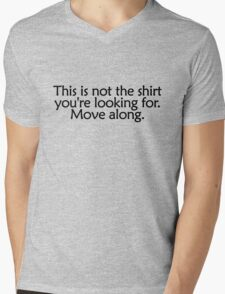 This is not the shirt you're looking for. Move along Mens V-Neck T-Shirt