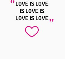 Love is Love (quote with heart) Unisex T-Shirt