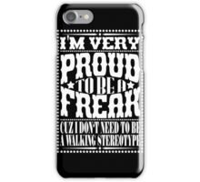 Proud to be a freak - White iPhone Case/Skin