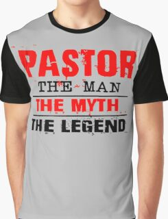 Pastor The Man The Myth The Legend Graphic T-Shirt